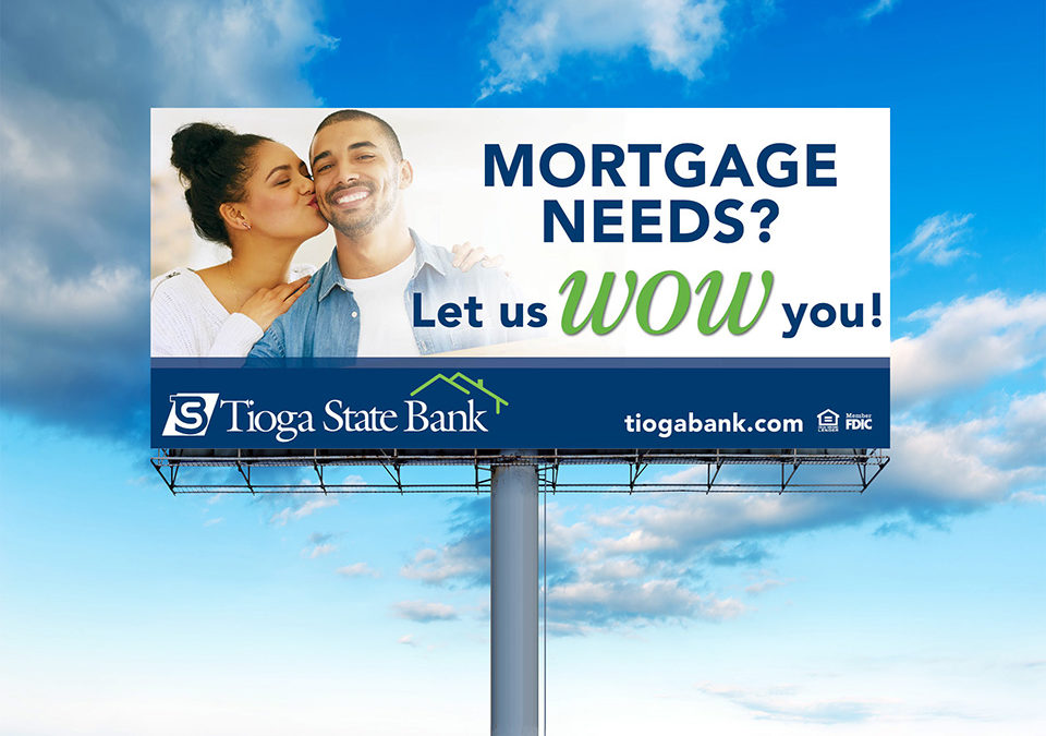 "Tioga State Bank ""Wow"" Mortgage Billboards"